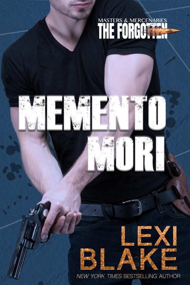 COVER REVEAL + EXCERPT: MOMENTO MORI (Masters and Mercenaries: The Forgotten, Book 1) By LexiBlake